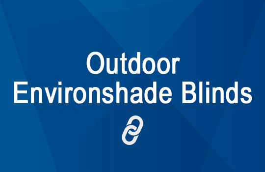 Outdoor Environshade Blinds